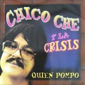 Quen Pompo by Chico Che