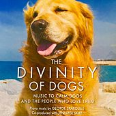 The Divinity of Dogs by George Skaroulis