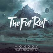 Monody (Radio Edit) [feat. Laura Brehm] by TheFatRat
