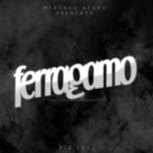 Ferragamo by Big Los