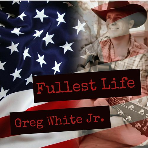 Fullest Life by Greg White Jr.