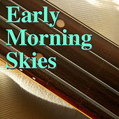 Early Morning Skies by Various Artists