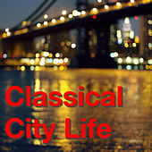 Classical City Life by Various Artists
