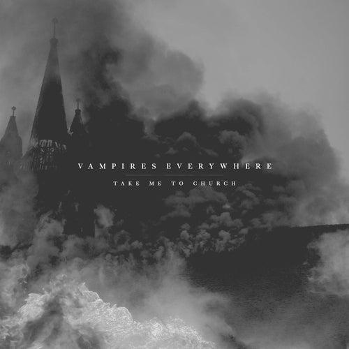Take Me to Church (feat. Alex Koehler) by Vampires Everywhere!