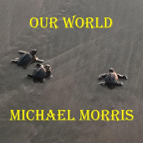 Our World by Michael Morris