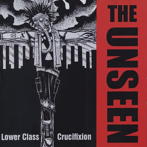 Lower Class Crucifixion by Unseen