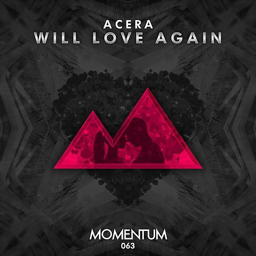 Will Love Again by Acera