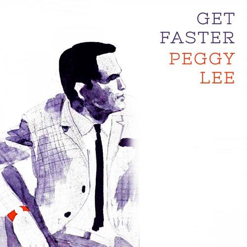 Get Faster von Peggy Lee