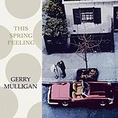 This Spring Feeling von Gerry Mulligan