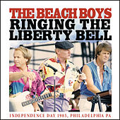 Ringing the Liberty Bell (Live) by The Beach Boys