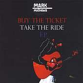 Buy the Ticket, Take the Ride by Mark Mathews