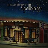 Michael Shrieve's Spellbinder Live At Tōst by Michael Shrieve