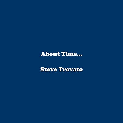 About Time... by Steve Trovato