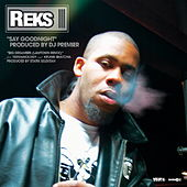Say Goodnight/Big Dreamers by Reks