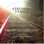 Tearin' Up The Line by The Atkinson Family