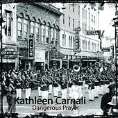 Dangerous Prayer von Kathleen Carnali