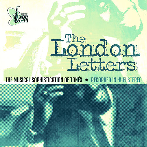 The London Letters by Tonéx