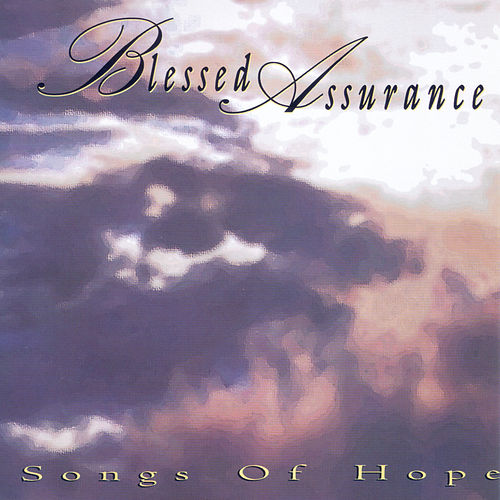 Songs Of Hope by Blessed Assurance