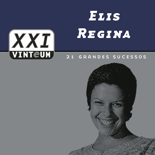 Vinteum XXI - 21 Grandes Sucessos by Elis Regina