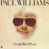 A Little Bit Of Love by Paul Williams