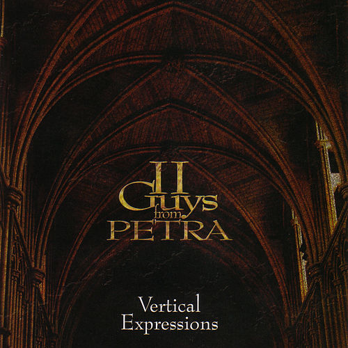 Vertical Expressions by II Guys from Petra