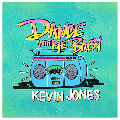 Dance with Me Baby - Single by Kevin Jones