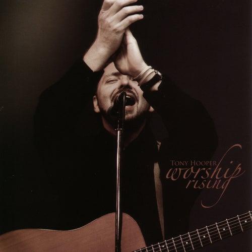 Worship Rising by Tony Hooper