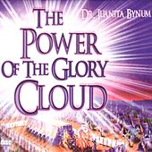 The Power Of The Glory Cloud by Dr. Juanita Bynum