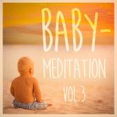 Baby Meditation, Teil 3 (Ruhige, friedliche Musik für Ihre Babys) by Various Artists