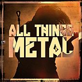 All Things Metal, Vol. 1 (The Up and Coming Indie Metal Scene) by Various Artists