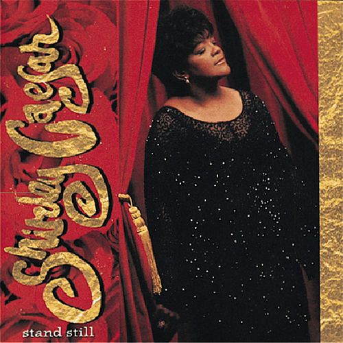 Stand Still by Shirley Caesar