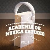 Academia de Música Estudio, Vol. 3 (Una Mezcla de Chill Out, Música Clásica, Electrónica, Latina y Jazz que Te Ayudará a Concentrarte y Estudiar) by Various Artists