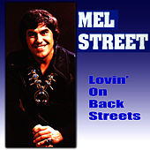 Lovin' On The Back Streets by Mel Street