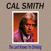 The Lord Knows I'm Drinking by Cal Smith