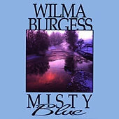 Misty Blue by Wilma Burgess