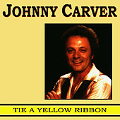 Tie A Yellow Ribbon by Johnny Carver