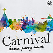 Carnival Dance Party Music by Various Artists