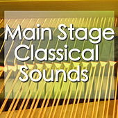 Main Stage Classical Sounds by Various Artists