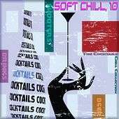 Soft Chill, 10 (The Cocktails Chill Collection) by Various Artists