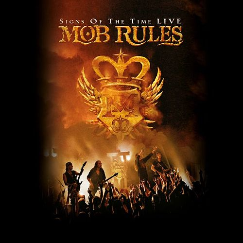 Signs of time - Live by Mob Rules