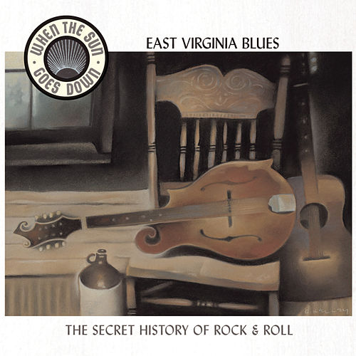 East Virginia Blues - The Secret History of Rock & Roll by Various Artists