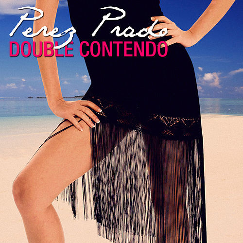 Double Contendo - Perez Prado by Perez Prado