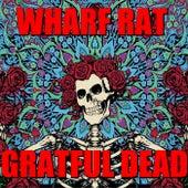 Wharf Rat (Live) by Grateful Dead