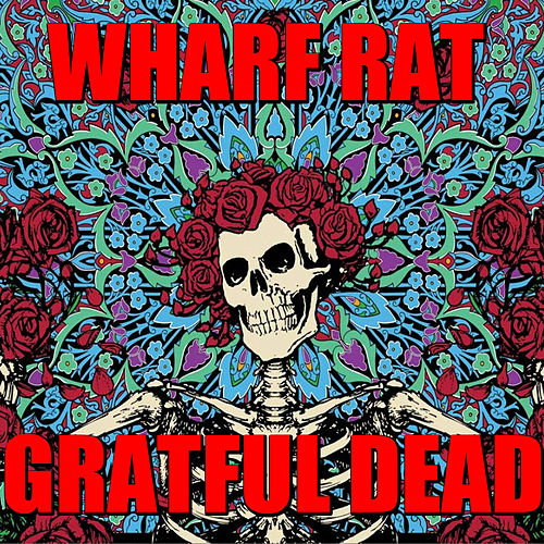 Wharf Rat (Live) by Grateful Dead