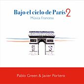 Bajo el Cielo de Paris 2 - Musica Francesa by Pablo Green