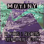 Da Virus / Everywhere I Look / Secrets by Mutiny UK