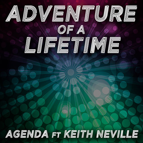 Adventure of a Lifetime by The Agenda