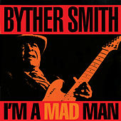 I'm A Mad Man by Byther Smith