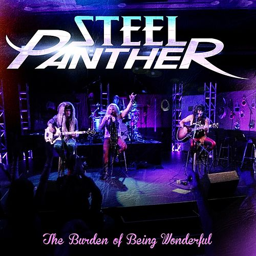 The Burden of Being Wonderful (Live Acoustic) by Steel Panther