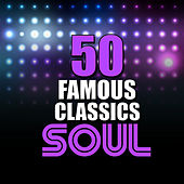 50 Famous Soul Classics von Various Artists